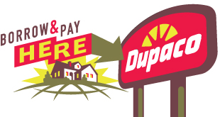 Dupaco homemade mortgages. Borrow here. Pay here.