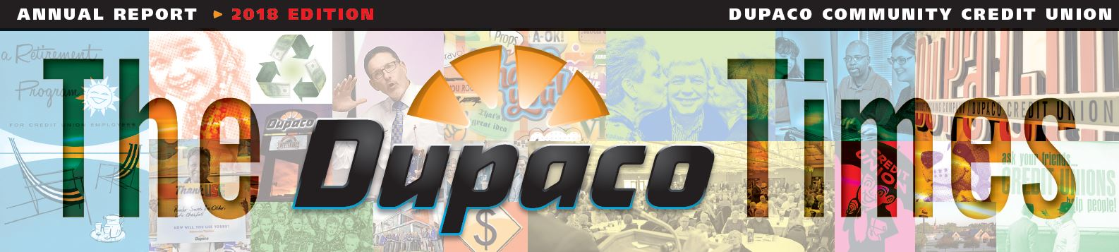 The Dupaco Times | Annual Report | 2018 Edition