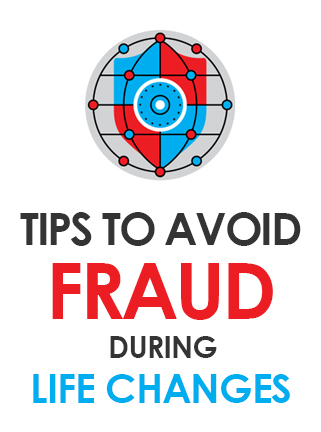 Tips to avoid fraud during life changes