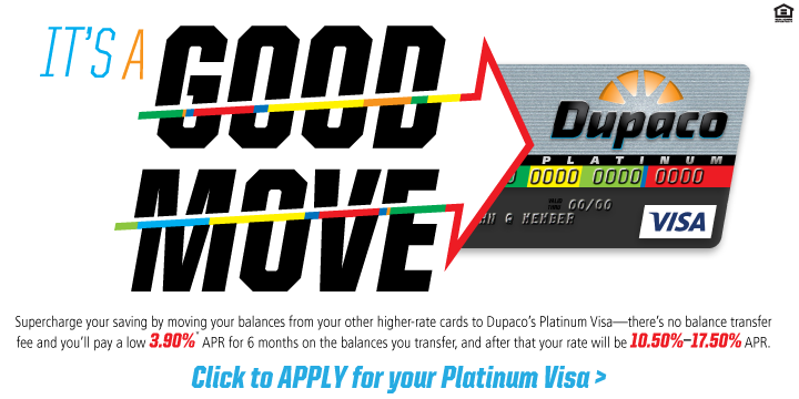 It's a Good Move! Take advantage of 3.90% APR for 6 months on balance transfers. Apply today!