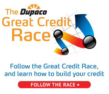 Follow the Great Credit Race, and learn how to build your credit at dupaco.com/GreatCreditRace.
