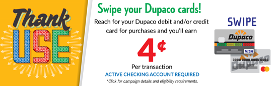 Swipe your Dupaco cards with our Thank Use campaign